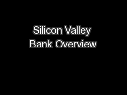 Silicon Valley Bank Overview PowerPoint PPT Presentation