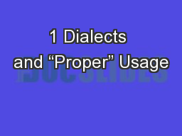"1 Dialects and ""Proper"" Usage"