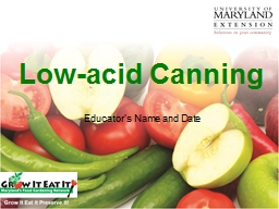 Low-acid  Canning Educator's Name and Date