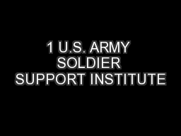 1 U.S. ARMY SOLDIER SUPPORT INSTITUTE