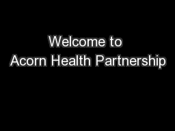 Welcome to Acorn Health Partnership PowerPoint PPT Presentation