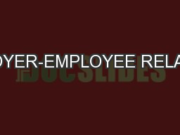 EMPLOYER-EMPLOYEE RELATIONS PowerPoint PPT Presentation