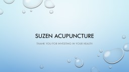 Suzen  Acupuncture Thank you for investing in your health