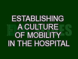 ESTABLISHING A CULTURE OF MOBILITY IN THE HOSPITAL