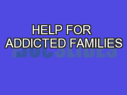 HELP FOR ADDICTED FAMILIES
