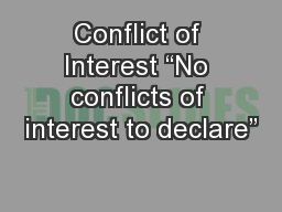 """Conflict of Interest """"No conflicts of interest to declare"""""""