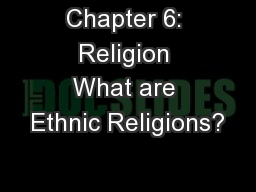 Chapter 6: Religion What are Ethnic Religions?