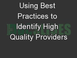 Using Best Practices to Identify High Quality Providers