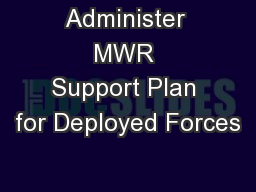 Administer MWR Support Plan for Deployed Forces