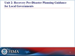 Unit 2: Recovery Pre-Disaster Planning Guidance for Local Governments