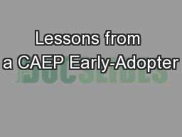 Lessons from a CAEP Early-Adopter