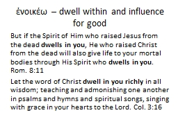 ???????  � dwell within and influence for good