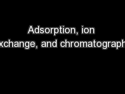 Adsorption, ion exchange, and chromatography