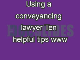 Using a conveyancing lawyer Ten helpful tips www