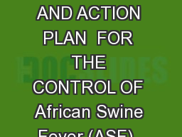 REGIONAL STRATEGY AND ACTION PLAN  FOR THE CONTROL OF African Swine Fever (ASF)  IN AFRICA