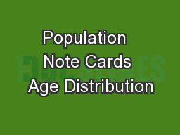 Population  Note Cards Age Distribution