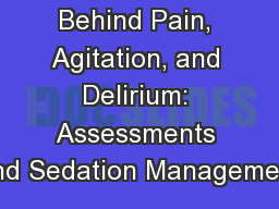 Evidence Behind Pain, Agitation, and Delirium: Assessments and Sedation Management