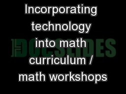 Incorporating technology into math curriculum / math workshops