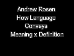 Andrew Rosen How Language Conveys Meaning x Definition