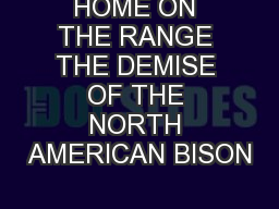 HOME ON THE RANGE THE DEMISE OF THE NORTH AMERICAN BISON