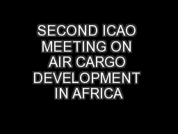 SECOND ICAO MEETING ON AIR CARGO DEVELOPMENT IN AFRICA