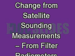 Diagnosing Climate Change from Satellite Sounding Measurements – From Filter Radiometers to Spe