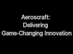 Aeroscraft: Delivering Game-Changing Innovation
