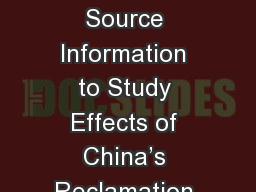 Using GIS and Open Source Information to Study Effects of China�s Reclamation Projects on Change