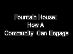 Fountain House: How A Community  Can Engage