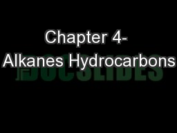 Chapter 4- Alkanes Hydrocarbons