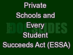 Private Schools and Every Student Succeeds Act (ESSA) PowerPoint Presentation, PPT - DocSlides