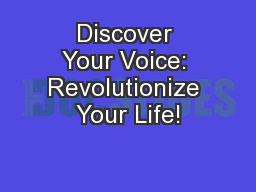 Discover Your Voice: Revolutionize Your Life!