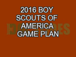2016 BOY SCOUTS OF AMERICA GAME PLAN