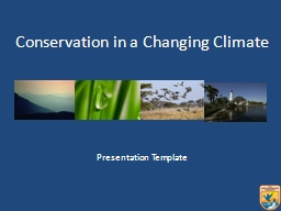 Presentation Template Conservation in a Changing Climate