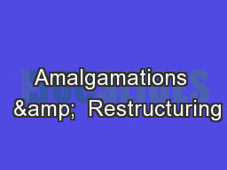 Amalgamations  &  Restructuring