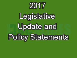 2017 Legislative Update and Policy Statements