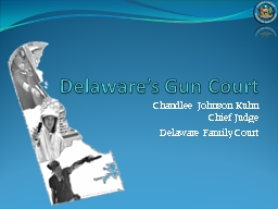 Delaware's Gun Court Chandlee Johnson Kuhn PowerPoint PPT Presentation