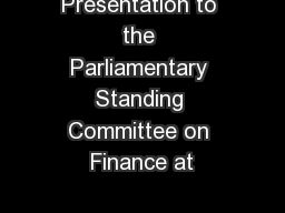 Presentation to the Parliamentary Standing Committee on Finance at
