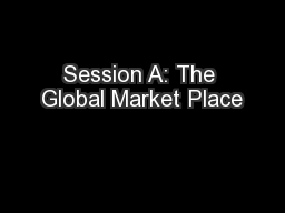 Session A: The Global Market Place