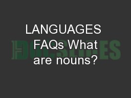 LANGUAGES  FAQs What are nouns?