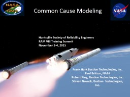 1 Common Cause Modeling Huntsville Society of Reliability Engineers