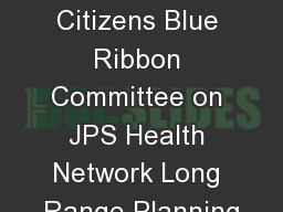 Report to the Citizens Blue Ribbon Committee on JPS Health Network Long Range Planning