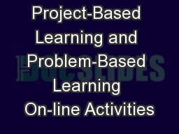 Project-Based Learning and Problem-Based Learning On-line Activities