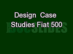 Design  Case Studies Fiat 500