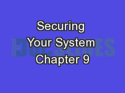 Securing Your System Chapter 9