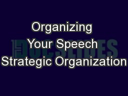 Organizing Your Speech Strategic Organization