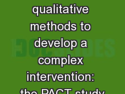 Using multiple qualitative methods to develop a complex intervention: the PACT study