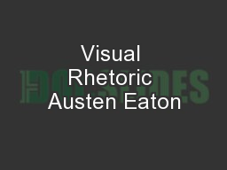 Visual Rhetoric Austen Eaton