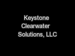Keystone Clearwater  Solutions, LLC