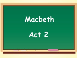 Macbeth  Act  2   Learning Objective